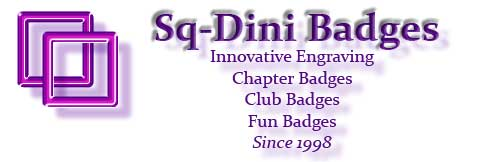 Sq-Dini Badges ... since 1998
